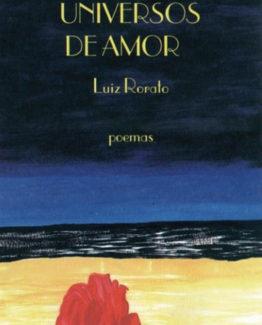 Livro Universos de Amor - Luiz Rorato